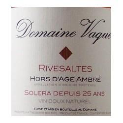 Domaine Vaquer - Hors d'Age 25 ans - AOP Rivesaltes Ambré